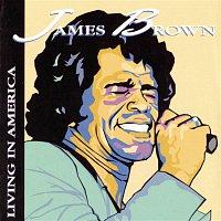 James Brown – Living In America