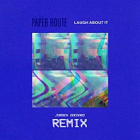 Paper Route, Jorgen Odegard – Laugh About It (Jorgen Odegard Remix)