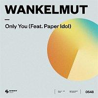 Wankelmut – Only You (feat. Paper Idol)