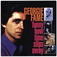 Georgie Fame – Funny How Time Slips Away