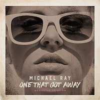 Michael Ray – One That Got Away (Acoustic Version)