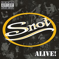 Snot – Alive