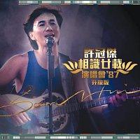Sam Hui – Xu Guan Jie - Xiang Shi Nian Zai Yan Chang Hui '87 (Sheng Ji Ban)