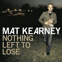 Mat Kearney – Nothing Left To Lose