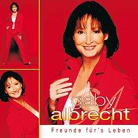 Gaby Albrecht – Freunde fur's Leben