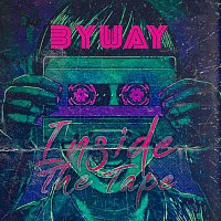 ByWaY – Inside the Tape