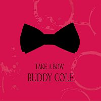Buddy Cole – Take a Bow