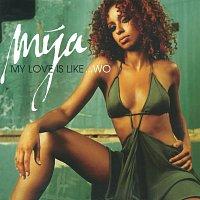 Mya – My Love Is Like...Wo