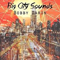 Bobby Darin – Big City Sounds