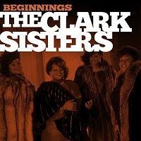The Clark Sisters – Beginnings