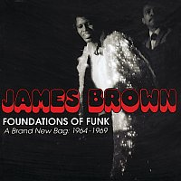 James Brown – Foundations Of Funk: A Brand New Bag: 1964-1969 [Reissue]