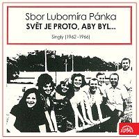Sbor Lubomíra Pánka – Svět je proto, aby byl... Singly (1962 -1966)