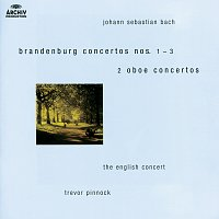 The English Concert, Trevor Pinnock – Bach, J.S.: Brandenburg Concertos Nos.1-3 ; Oboe Concertos after BWV 1055 & 1060