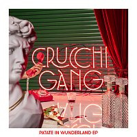 Crucchi Gang – Patate in Wunderland EP