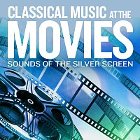 Různí interpreti – Sounds Of The Silver Screen: Classical Music At The Movies