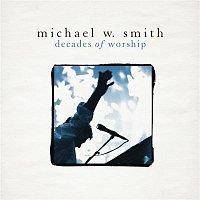 Michael W. Smith – Decades of Worship