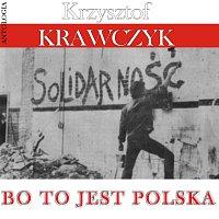 Krzysztof Krawczyk – Bo to jest Polska (Krzysztof Krawczyk Antologia)