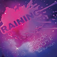Kaskade, Adam K, SunSun – Raining (feat. Sunsun)