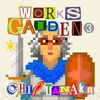 Chip Tanaka – Works Gaiden 3