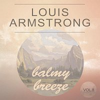 Louis Armstrong, His Orchestra – Balmy Breeze Vol. 8