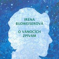 Irena Budweiserová – O vánocích zpívám