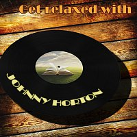 Johnny Horton – Get Relaxed With