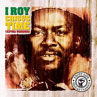 I-Roy – Crisus Time [Extra Version]