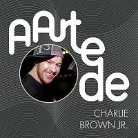 Charlie Brown Jr. – A Arte De Charlie Brown Jr.