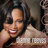 Dianne Reeves – Just My Imagination [Radio Edit]