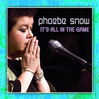 Phoebe Snow – It's All In The Game [2008/Live At Woodstock]