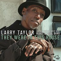 Larry Taylor – They Were In This House