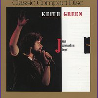 Keith Green – Jesus Commands Us To Go