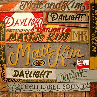 Matt, Kim – Daylight