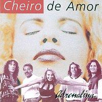 Banda Cheiro De Amor – Adrenalina