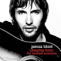 James Blunt – Chasing Time- The Bedlam Sessions [Intl Digital Release]