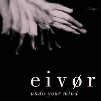 Eivor – Undo Your Mind