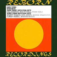 Stan Getz, Terry Gibbs, Jimmy Raney – Early Stan (HD Remastered)
