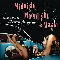 Henry Mancini & His Orchestra, Henry Mancini – Midnight, Moonlight & Magic: The Very Best of Henry Mancini