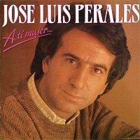 José Luis Perales – A ti mujer...