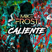 Mike Frost – Caliente