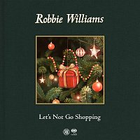 Robbie Williams – Let's Not Go Shopping