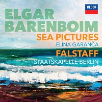 Daniel Barenboim, El?na Garanča, Staatskapelle Berlin – Elgar: Sea Pictures. Falstaff