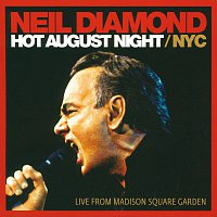 Neil Diamond – Hot August Night / NYC [Live From Madison Square Garden]