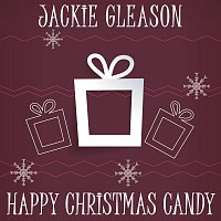 Jackie Gleason & His Orchestra – Happy Christmas Candy