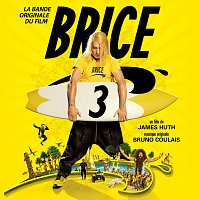 Různí interpreti – Brice 3 [Bande originale du film]