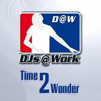 DJs@Work – Time To Wonder [CD 1]
