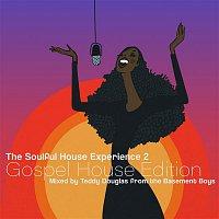 Teddy Douglas – The Soulful House Experience 2 (Gospel House Edition) [Mixed by Teddy Douglas]
