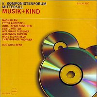 Různí interpreti – Musik + Kind - 8. Komponistenforum Mittersill