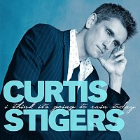 Curtis Stigers – I Think It's Going To Rain Today