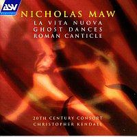20th Century Consort, Christopher Kendall – Maw: La Vita Nuova; Ghost Dances; Roman Canticle